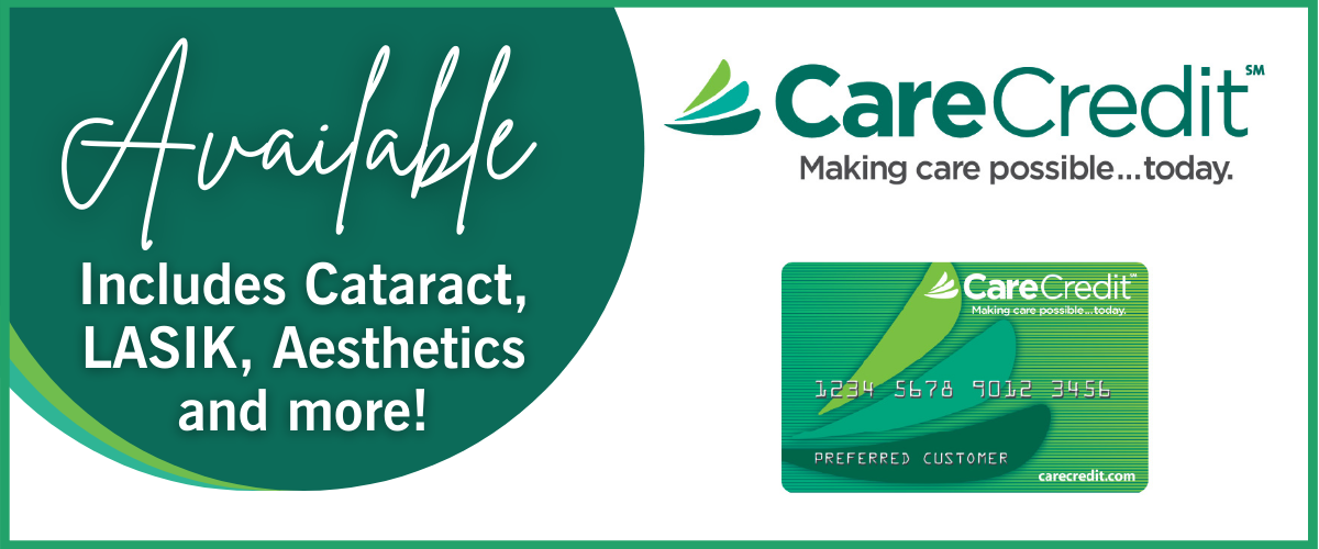 CareCredit Available. Includes Cataract, LASIK, Aesthetics, and More!
