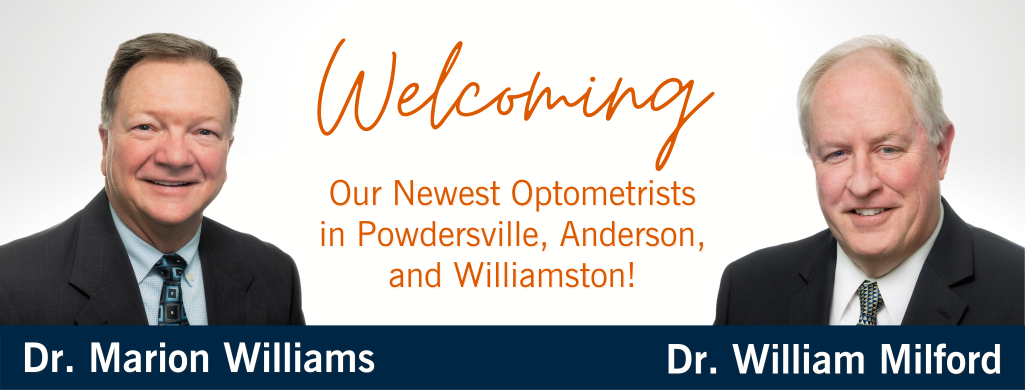 Welcoming, Our Newest Optometrists in Powdersville, Anderson, and Williamston! Dr. Marion Williams and Dr. William Milford