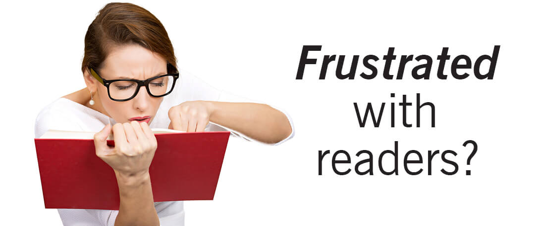 Frustrated With Readers?
