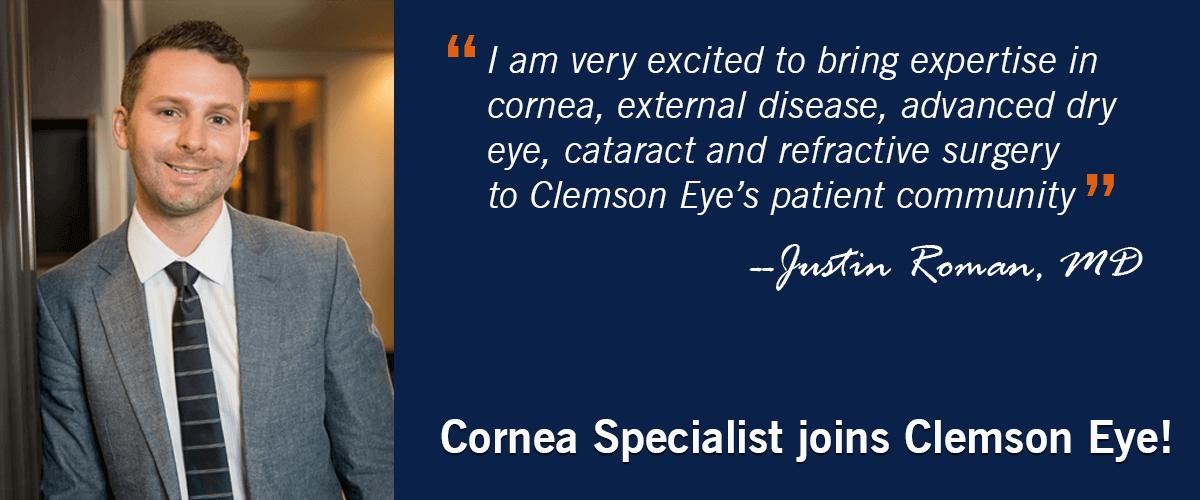 Cornea Specialist Justin Roman joins Clemson Eye!