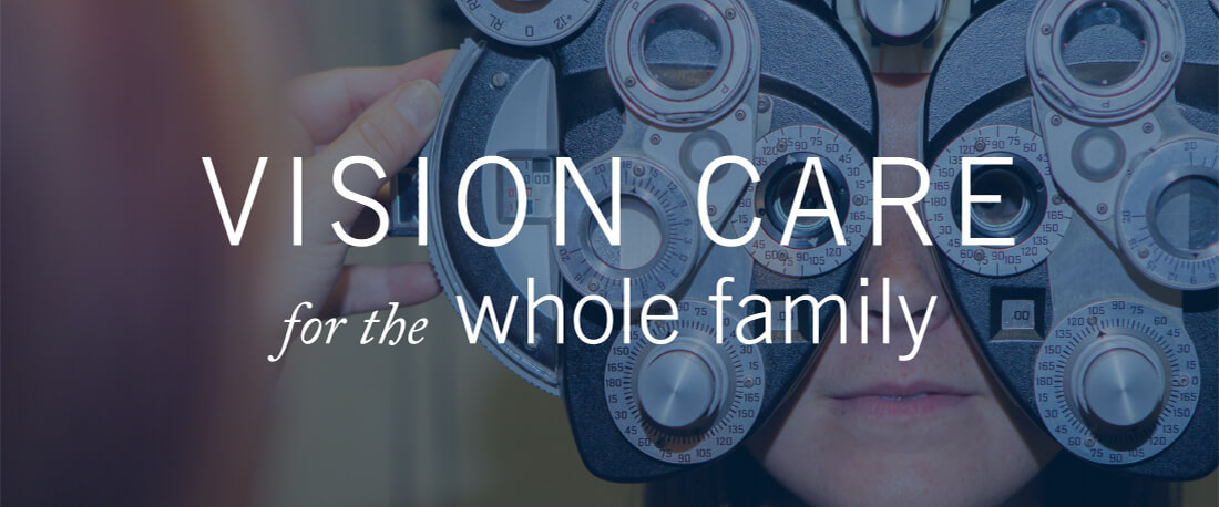 Vision Care for the Whole Family